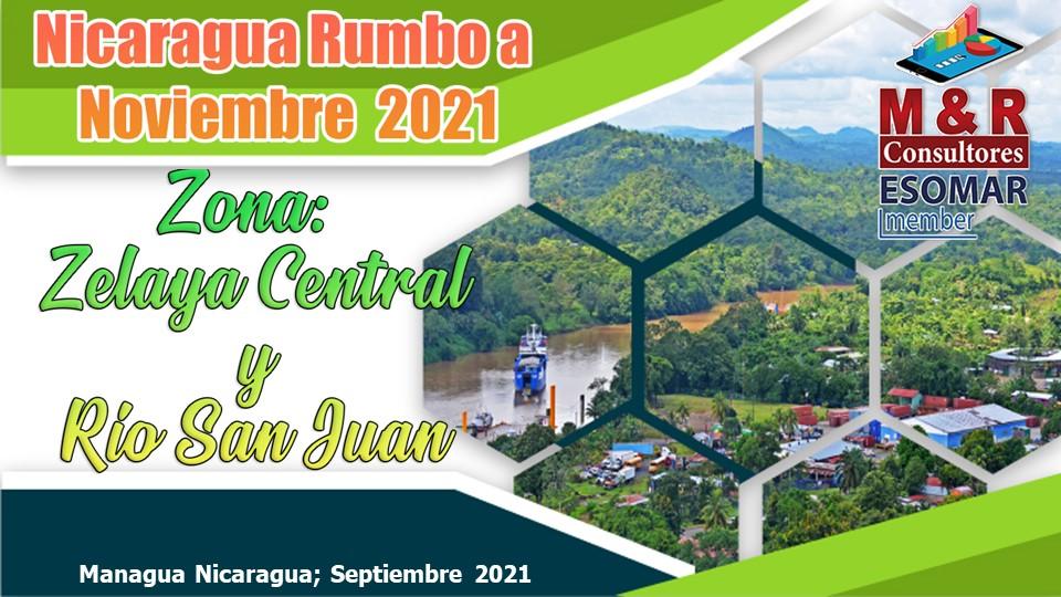 Nicaragua, Rumbo a Noviembre 2021, Zona: Zelaya Central y Río San Juan